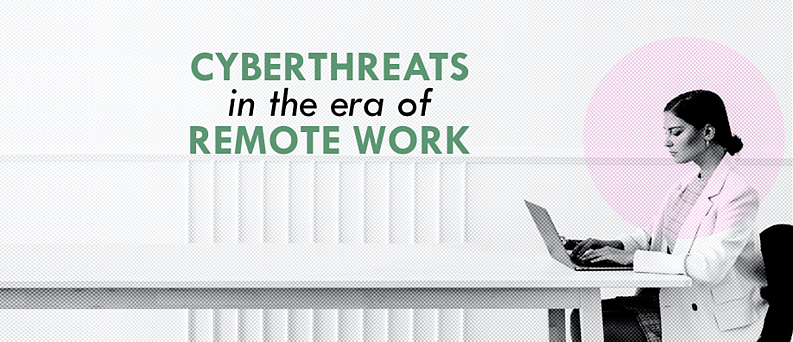 Cyberthreats in the era of remote work banner for blog